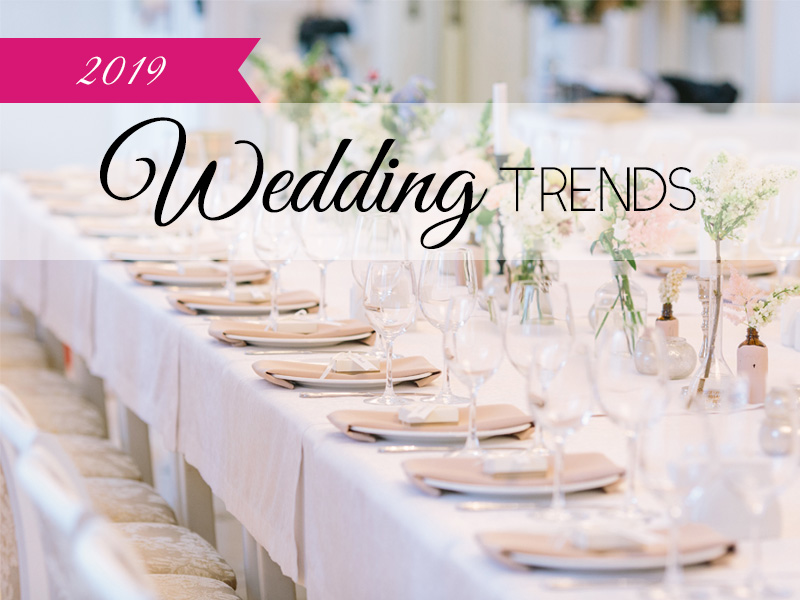 Top 5 Wedding Trends for 2019